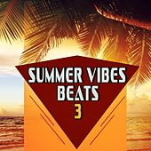 Summer Vibes Beats 3 by Various Artists