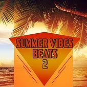 Summer Vibes Beats 2 by Various Artists