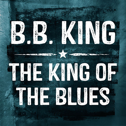 The King of the Blues von B.B. King