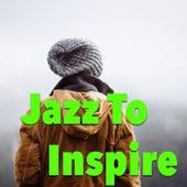 Jazz To Inspire von Various Artists