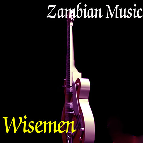 Zambian Music by Wisemen