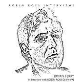 Interview With Robin Ross 1994 by Bryan Ferry