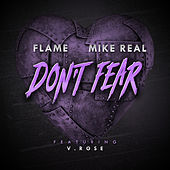 Don't Fear (feat. V. Rose) by Flame