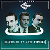 Tangos de la Vieja Guardia by Various Artists
