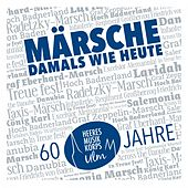 Märsche - Damals wie heute by Heeresmusikkorps Ulm