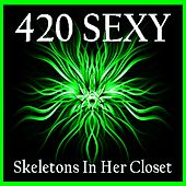 420 Sexy by Skeletons In Her Closet