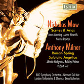 Maw: Scenes and Arias - Milner: Salutatio Angelica by Various Artists