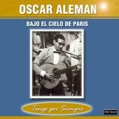 Bajo el Cielo de París by Oscar Aleman