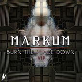 Burn the Place Down VIP by MarKum