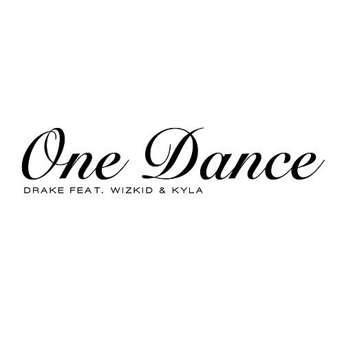 One Dance by Drake