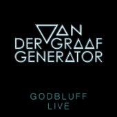 Godbluff - Live by Van Der Graaf Generator