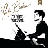 20 Años La Historia (En Vivo) by Porfi Baloa