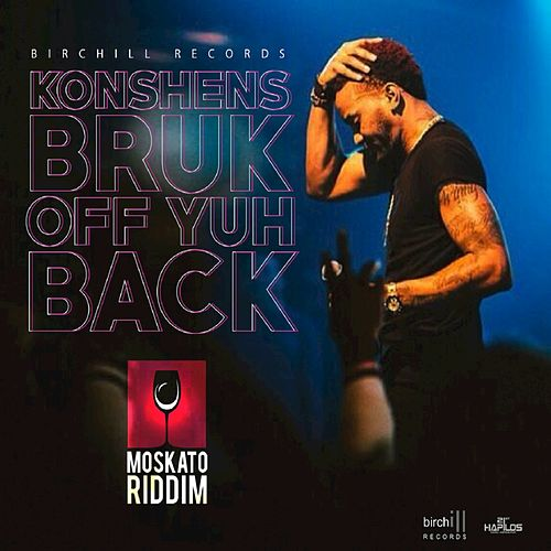 Bruck Off Yuh Back - Single by Konshens