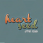 Heart Seed (Yppah Remix) by DJ Sun