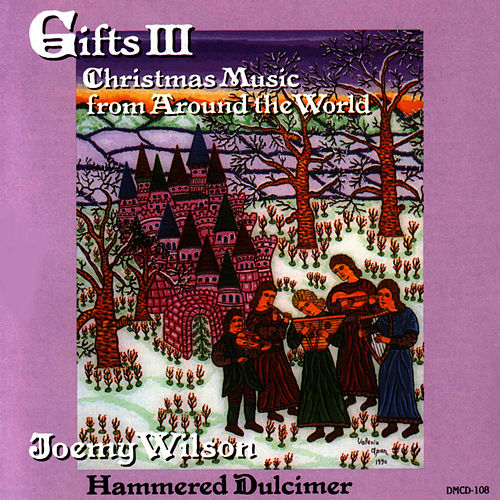 Gifts Volume III: Christmas Music From Around... by Joemy Wilson