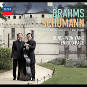 Brahms, Schumann - Complete Works For Cello And Piano by Sung-Won Yang