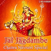 Jai Jagdambe - Chaitra Navratri Special by Various Artists