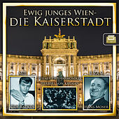Ewig junges Wien - die Kaiserstadt by Various Artists