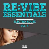 Re:Vibe Essentials - Electro House, Vol. 4 by Various Artists