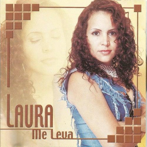 Me Leva by Laura