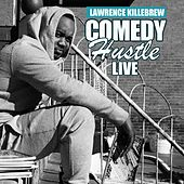 Comedy Hustle Live by Lawrence Killebrew