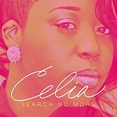 Search No More by Celia