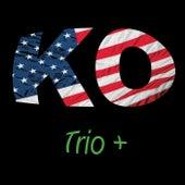 Trio + by KO