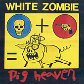 Pig Heaven by White Zombie