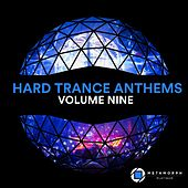 Hard Trance Anthems, Vol. 9 by Various Artists