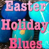 Easter Holiday Blues von Various Artists