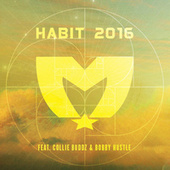 Habit 2016 (feat. Collie Buddz & Bobby Hustle) by The Movement