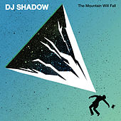 The Mountain Will Fall by DJ Shadow