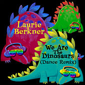 We Are The Dinosaurs (Dance Remix) by The Laurie Berkner Band