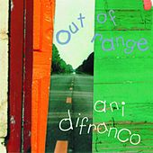 Out Of Range by Ani DiFranco