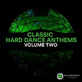 Classic Hard Dance Anthems, Vol. 2 by Various Artists