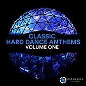 Classic Hard Dance Anthems, Vol. 1 by Various Artists