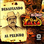 Desafiando al Peligro by El Cejas Y Su Banda Fuego