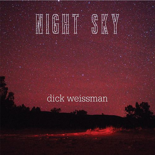 Night Sky by Dick Weissman