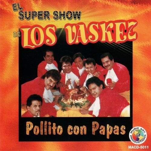 Pollito con Papas by El Super Show De Los Vaskez