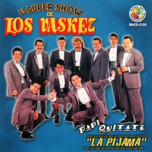 "Papi Quitate ""La Pijama"" by El Super Show De Los Vaskez"
