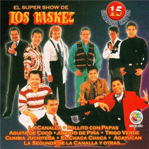 15 Grandes Exitos by El Super Show De Los Vaskez
