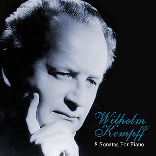 8 Sonatas For Piano by Wilhelm Kempff