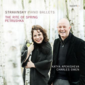 Stravinsky: Piano Ballets - Petrushka & The Rite of Spring by Charles Owen