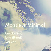 Gaidadelic Live (Band) Version by Monsieur Minimal (Μεσιέ Μινιμάλ)