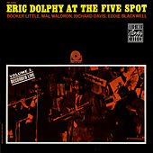 At The Five Spot, Volume 2 by Eric Dolphy