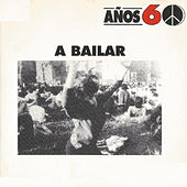 Años 60: A Bailar by Various Artists