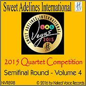 2015 Sweet Adelines International Quartet Competition - Semi-Final Round - Volume 4 by Various Artists