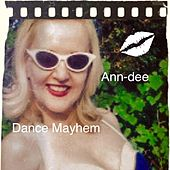 Dance Mayhem by Ann Dee