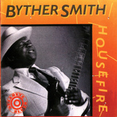 Housefire by Byther Smith