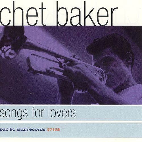 Songs For Lovers by Chet Baker